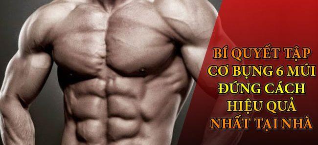 Bí quyết tập cơ bụng 6 múi đúng cách tại nhà hiệu quả nhất