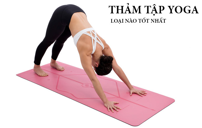 Tư vấn mua thảm tập Yoga tốt nhất